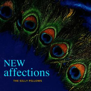 Albumcover The Silly Pillows - New Affections