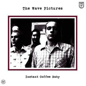 Albumcover The Wave Pictures - Instant Coffee Baby