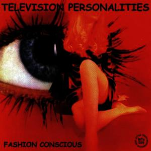 Albumcover Television Personalities - Fashion Conscious (The Little Teddy Years)