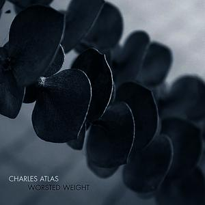 Albumcover Charles Atlas - Worsted Weight
