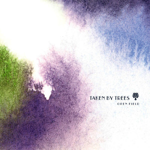 Albumcover Taken By Trees - Open Field