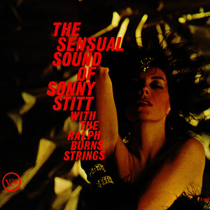 Albumcover Sonny Stitt - The Sensual Sound Of Sonny Stitt With The Ralph Burns Strings