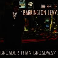 Barrington Levy - The Best of Barrington Levy - Broader Than Broadway