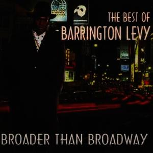 Albumcover Barrington Levy - The Best of Barrington Levy - Broader Than Broadway