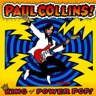 Albumcover Paul Collins - King Of Power Pop!
