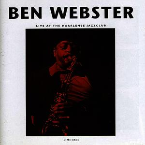 Albumcover Ben Webster - Live at the Haarlemse Jazzclub