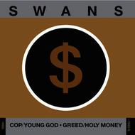 Albumcover Swans - Cop/Young God, Greed/Holy Money (1984-1985/6)