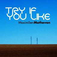 Albumcover Maximilien Mathevon - Try If You Like