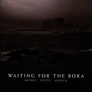 Albumcover Bernhard Reinke - Waiting For The Bora