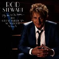 Albumcover Rod Stewart - Fly Me To The Moon...The Great American Songbook Volume V (Deluxe Version)