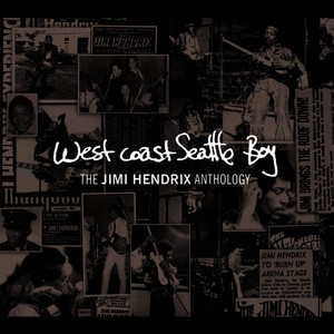 Albumcover Jimi Hendrix - West Coast Seattle Boy: The Jimi Hendrix Anthology