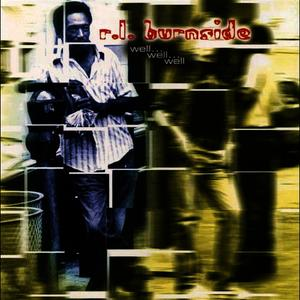 Albumcover R.L. Burnside - Well…well…well