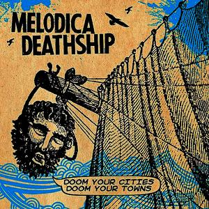 Albumcover Melodica Deathship - Doom Your Cities, Doom Your Towns