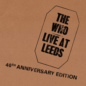 Albumcover The Who - Live At Leeds (40th Anniversary Edition)