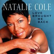 Natalie Cole - Love Brought Me Back