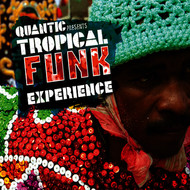 Various Artists - Quantic presents Tropical Funk Experience