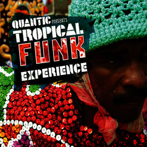 Albumcover Various Artists - Quantic presents Tropical Funk Experience
