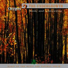 Oxygen 3: The Undergrowth (Music And Whispering)