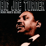 Big Joe Turner - Boss Man's Blues