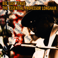 Albumcover Professor Longhair - Big Easy Strut: The Essential Professor Longhair