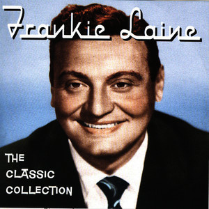 Albumcover Frankie Laine - The Classic Collection