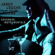 Albumcover Jared Louche and The Aliens - Covergirl - Instrumentals