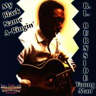 Albumcover R.L. Burnside - My Black Name A-ringin'