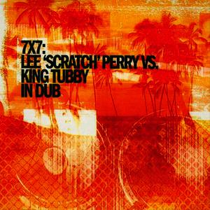 Albumcover Various Artists - 7X7: Lee 'Scratch' Perry VS. King Tubby In Dub