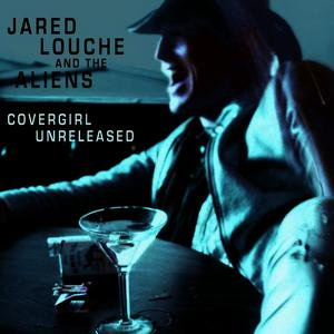 Albumcover Jared Louche and The Aliens - Covergirl - Unreleased