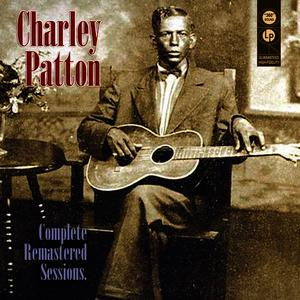 Albumcover Charley Patton - Complete Remastered Sessions