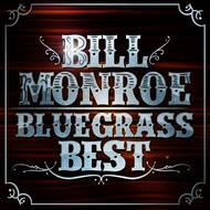 Bill Monroe - Bluegrass Best