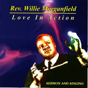 Albumcover Rev. Willie Morganfield - Love In Action