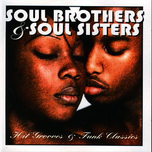 Albumcover Various Artists - Soul Brothers and Sisters-Hit Grooves and Funk Hits