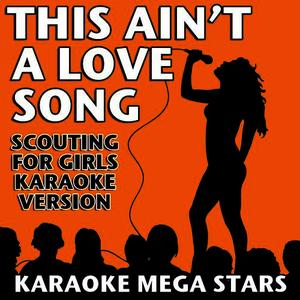 Albumcover Karaoke Mega Stars - This Ain't a Love Song (Scouting for Girls Karaoke Version)