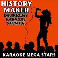 History Maker (Delirious? Karaoke Version)