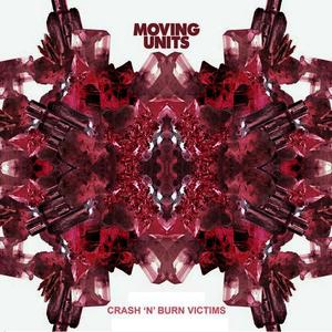 Albumcover Moving Units - Crash 'n' Burn Victims