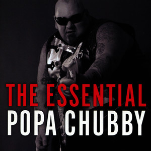 Albumcover Popa Chubby - The Essential Popa Chubby