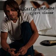 Keith Urban - Get Closer (Deluxe Version)