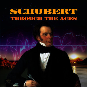 Albumcover Franz Schubert - Schubert Through the Ages