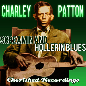 Albumcover Charley Patton - Screamin And Hollerin Blues