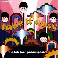 Various - Take It Easy - The Fab Four Go Loungecore