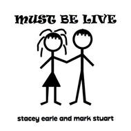 Albumcover Stacey Earle and Mark Stuart - Must Be Live
