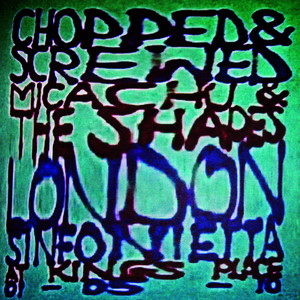 Albumcover Micachu - Chopped & Screwed