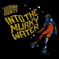 Albumcover The Leisure Society - Into The Murky Water