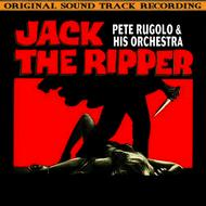 Pete Rugolo & His Orchestra - Jack The Ripper (Original Soundtrack Recording)