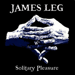 Albumcover James Leg - Solitary Pleasure
