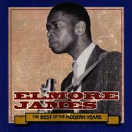 Elmore James - Best Of The Modern Years