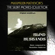 Albumcover Maximilien Mathevon - The Silent Movies Collection - Blind Husbands