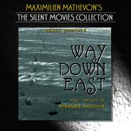 Albumcover Maximilien Mathevon - The Silent Movies Collection - Way Down East