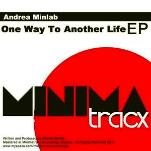 Albumcover Andrea Minlab - One Way To Another Life Ep